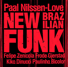 to be released 25th January 2019: New Brazilian Funk: live recording from Roskilde festival 2018