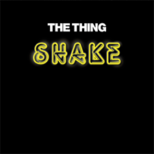 "THE THING  Mats Gustafsson / Ingebrigt Håker Flaten / Paal Nilssen-Love   ""SHAKE""    THE THING RECORDS  /  TROST  / TTR005 / CD/2LP/DL /2015"