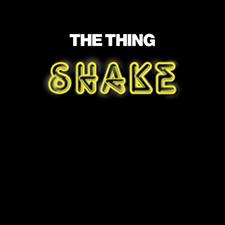 "THE THING  Mats Gustafsson / Ingebrigt Håker Flaten / Paal Nilssen-Love   ""SHAKE""    THE THING RECORDS  /  TROST  / TTR005 / CD/2LP/DL /2015"