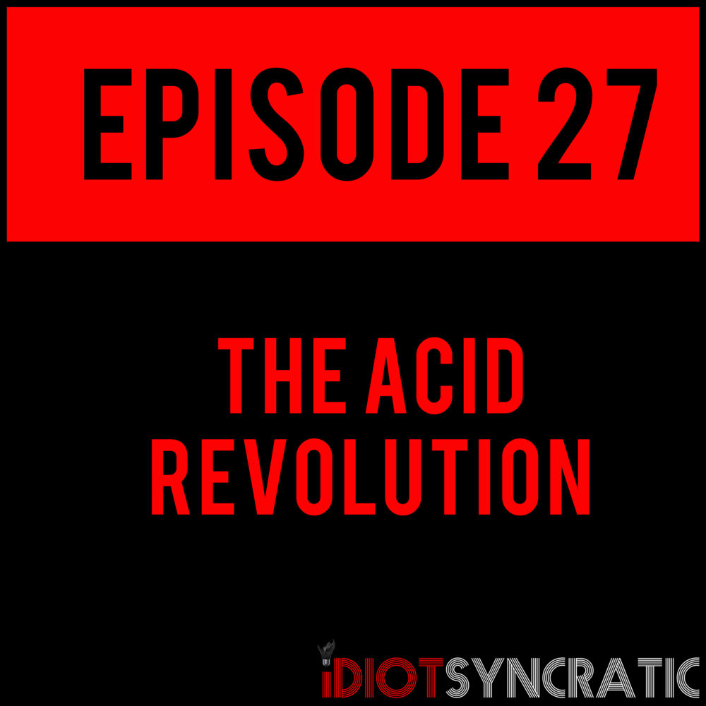 EPISODE 27 - You ready for them BRAND NEW HD SOUNDBITES?! THE ACID REVOLUTION - EPISODE 27 is out now.