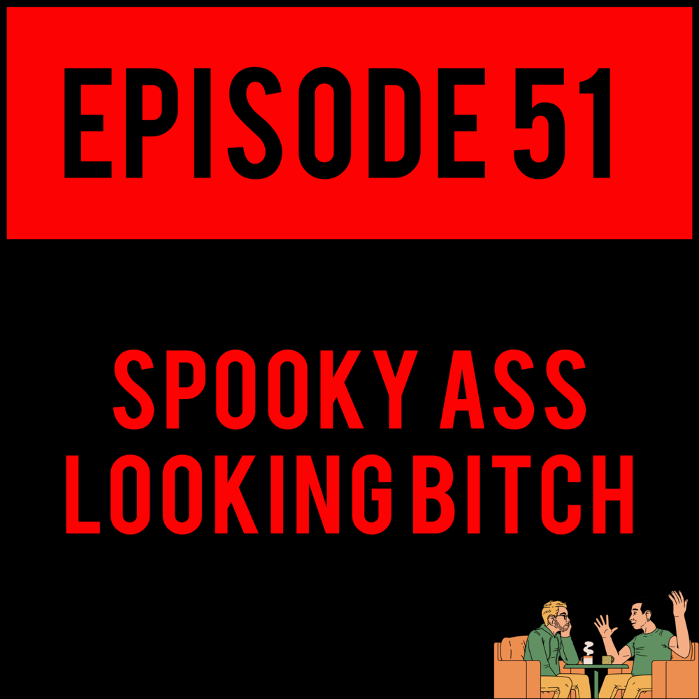 EPISODE 51 - Robbie Clark considers taking (and eventually does after recording the episode) our patented Gay Test, Justyn totally masters Parseltongue and Alex totally hates it. SPOOKY ASS LOOKING BITCH - EPISODE 51is gonna sp00k that ass up.