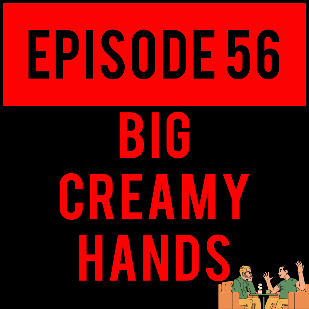 """EPISODE 56 - Alex sucks on a copy of Super Mario Odyssey and take a shot every time Justyn says """"pokeymans"""". BIG CREAMY HANDS - EPISODE 56 is about to put them big creamy hands on you if you don't listen to it."""