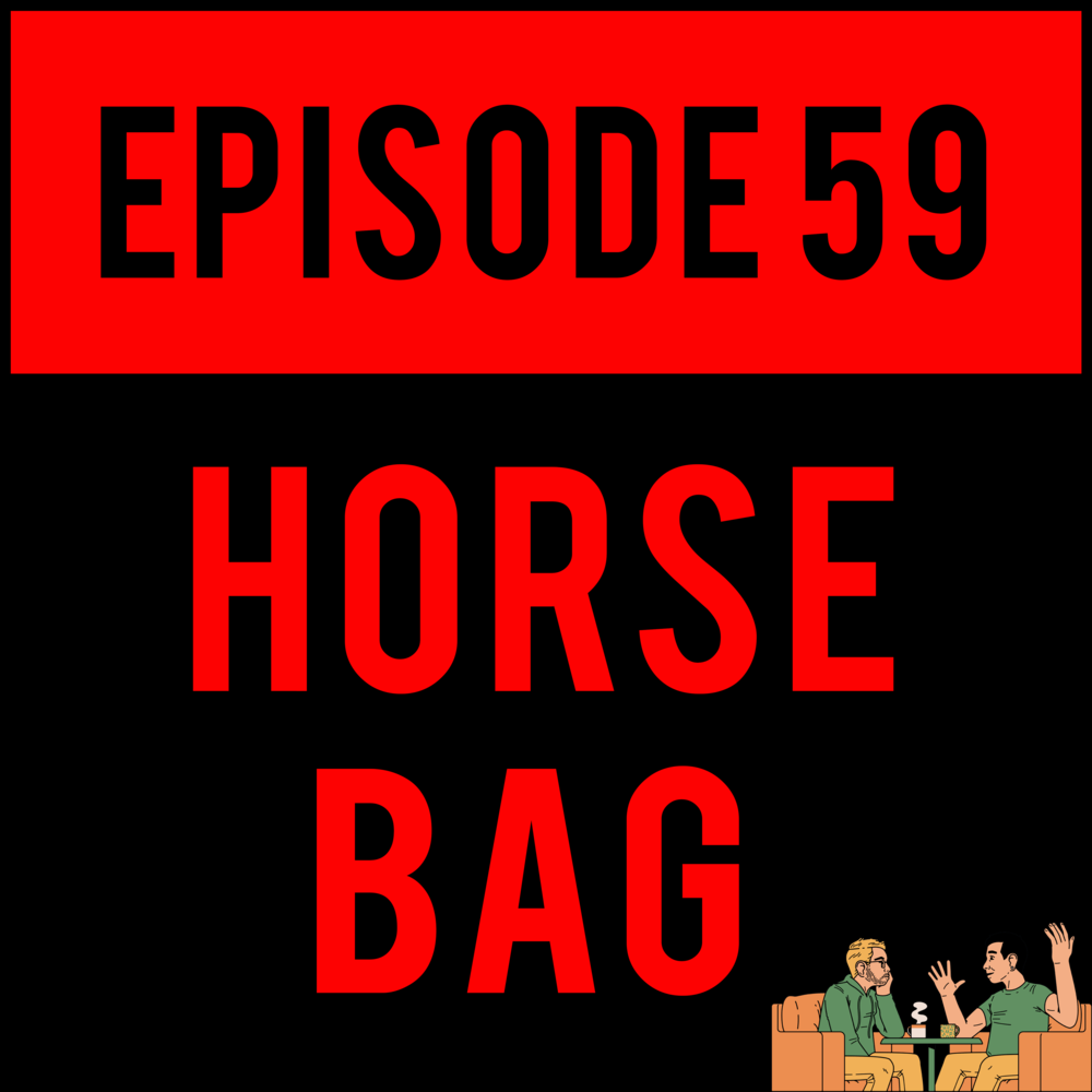 "EPISODE 59 - Alex opens your mind (and legs) to the new age of ""Found Footage"" films, Brandon Karlis brings in the best bit to date and Justyn introduces you the amazing Ken M. HORSE BAG - EPISODE 59 can't stop and WON'T stop."