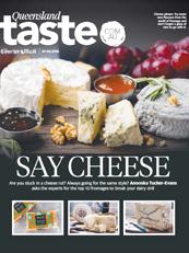 TASTE QUEENSLAND - 'Say Cheese' (Food & Wine Pairings)