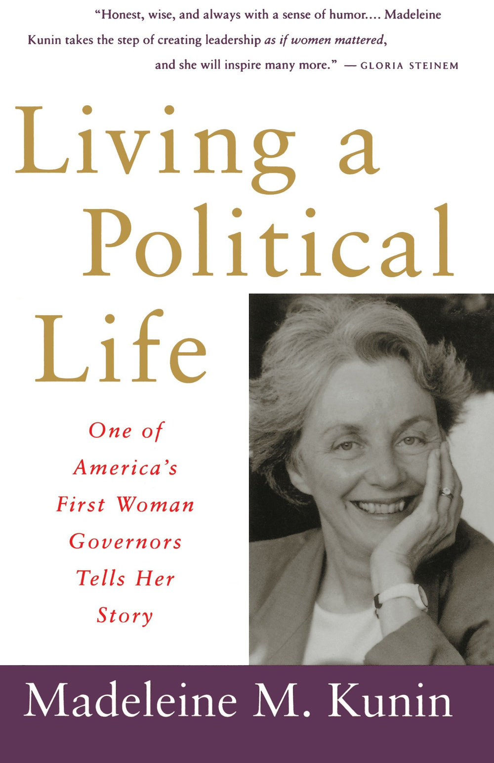 "Living a political life - One of America's First Woman Governors Tells Her Story""Madeleine Kunin speaks for all women who try to do it all. Her story is our story. She does it well, both the living and the telling."" —Newsweek"