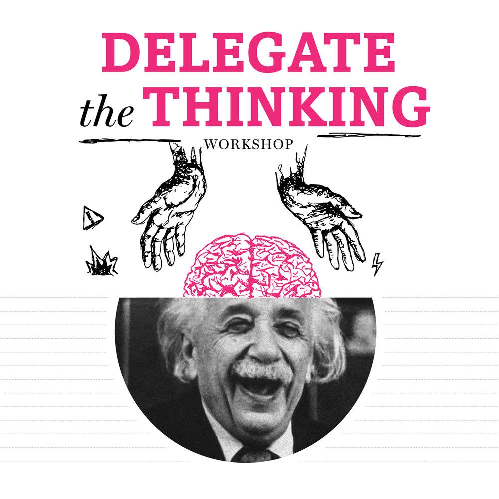 DELEGATE_THE_THINKING.jpg