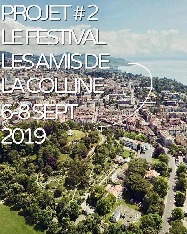 Projet # 2  Le Festival les Amis de la Colline 6-8 septembre 2019 #lesamisdelacolline