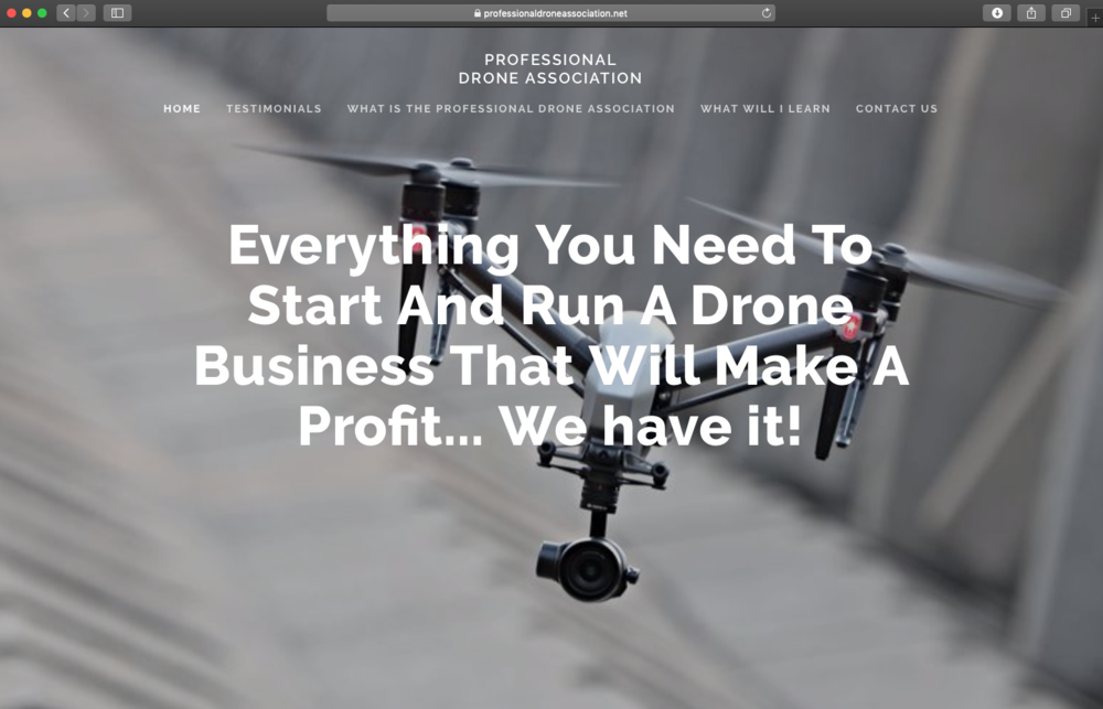 Professional Drone Association - Are you looking to make money? The Drone Industry is getting bigger and bigger each year. If you want to get started in the Drone industry, the Professional Drone Association will help you with every step of the process and will help you make money. Learn from the pros.The Professional Drone Association can supply you with everything you need to start and run a drone business that will make a profit.https://www.professionaldroneassociation.net