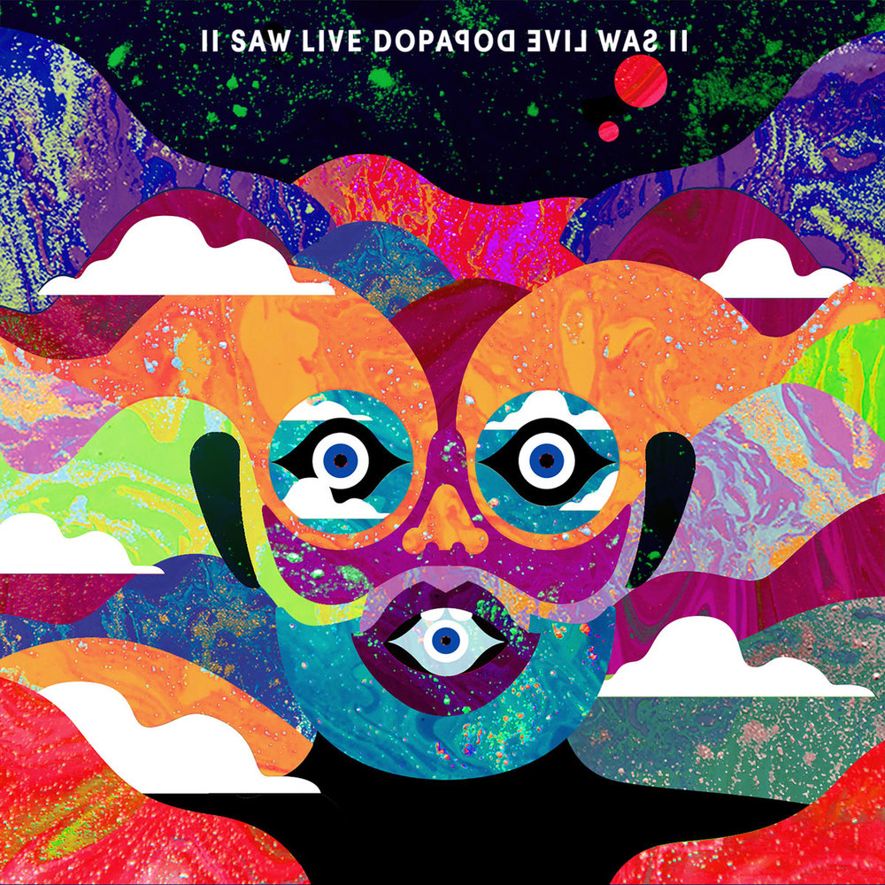 II Saw Live Dopapod Evil Was II