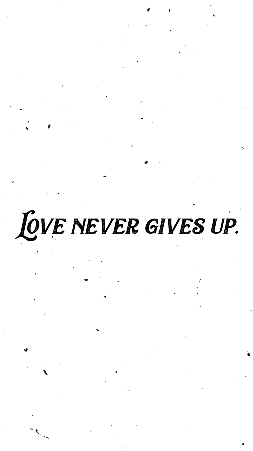 Love-Never-Gives-Up-iPhone-Wallpaper.jpg