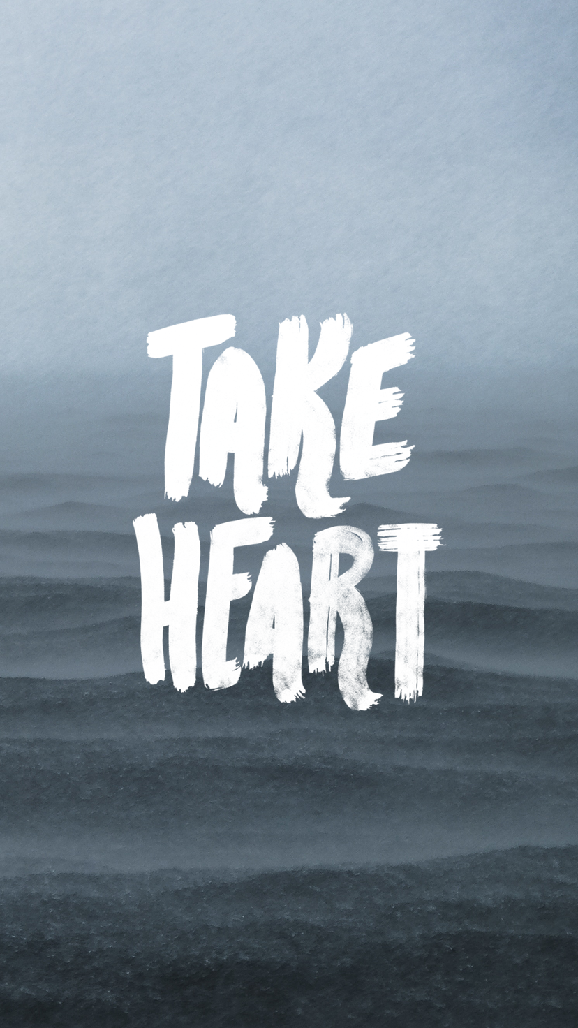 Take-Heart-Phone-Wallpaper.png