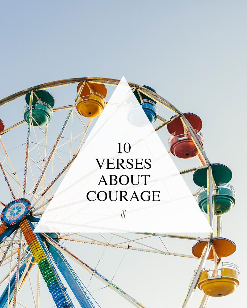 10 Verses About Courage — walk in love