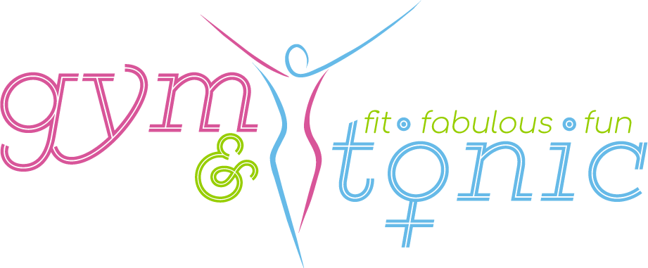 Gym & Tonic - Fit Fabulous Fun