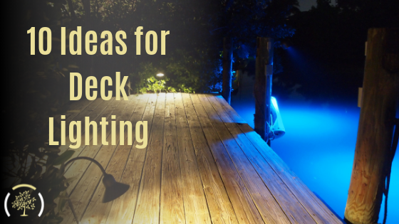 10 Ideas For Your Deck Lighting Outdoor Lighting Tampa Sarasota Leds For Landscaping Bradenton Fl