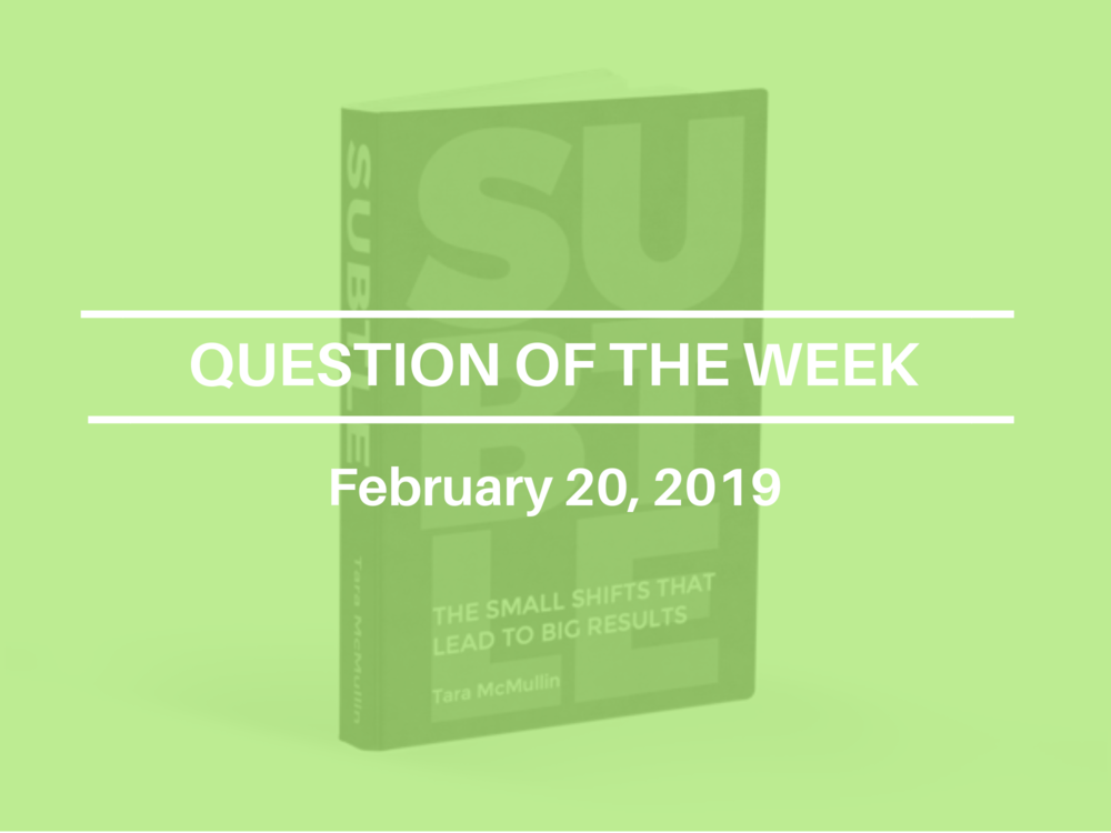 Question of the Week_Feb 20 2019.png