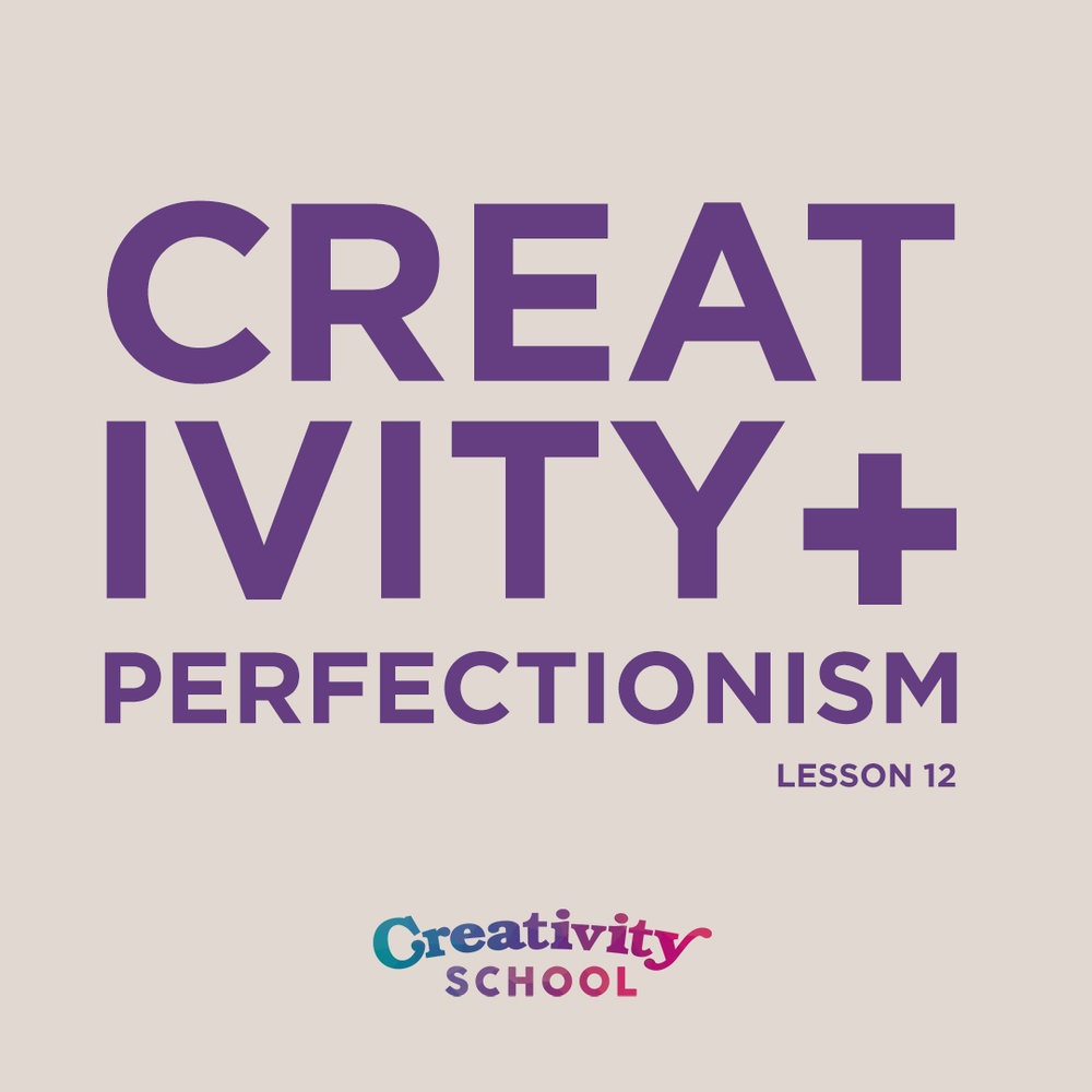 Lesson 12 - Creativity + Perfectionism   How perfectionism hurts our creativity and why you should stop being focused on perfectionism to improve yourself and your work.   March 18th 2019