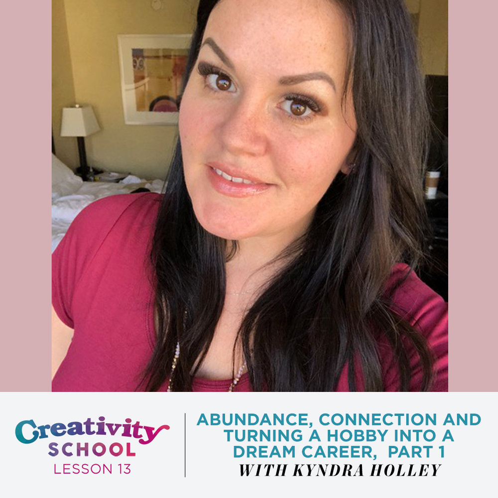 Lesson 13 - Kyndra Holley   How to turn a hobby into a business and dream career, and create connection with your audience by being your authentic self.   April 1st 2019