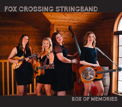 - Fox Crossing Stringband's First AlbumBox of Memories - AVAILABLE NOW
