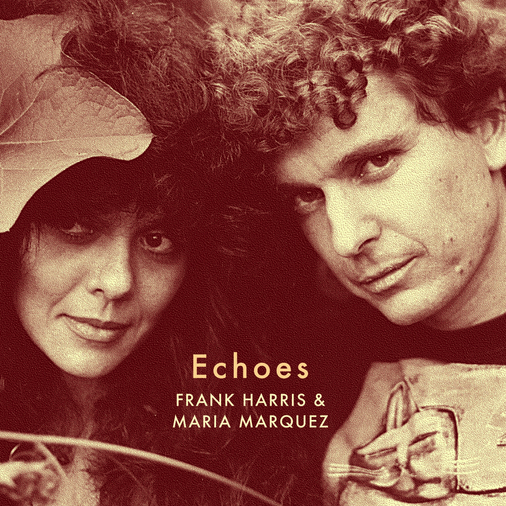 """NEW LP """"Echoes"""" - New Frank Harris and Maria Marquez music release on Vinyl from Strangelove Records"""