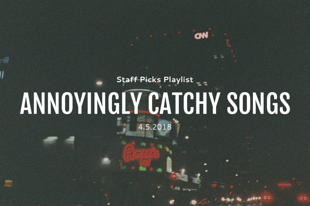 Staff-Picks-Annoyingly-Catchy-Songs.jpg
