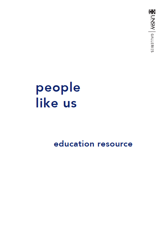 Education kit for UNSW Galleries' touring exhibition,  People Like Us,  2014.