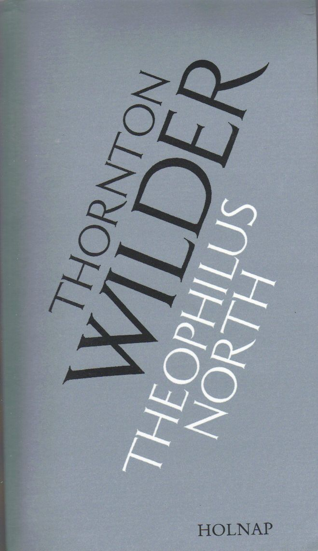 theophilus-north--hungarian-translation_4313845719_o.jpg