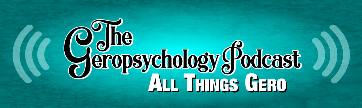 The Geropsychology Podcast