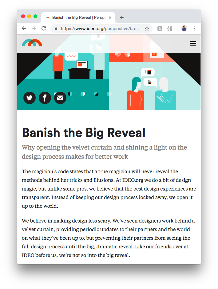 Banish the Big Reveal    Short blog on IDEO.org about involving your client along the entire design journey.