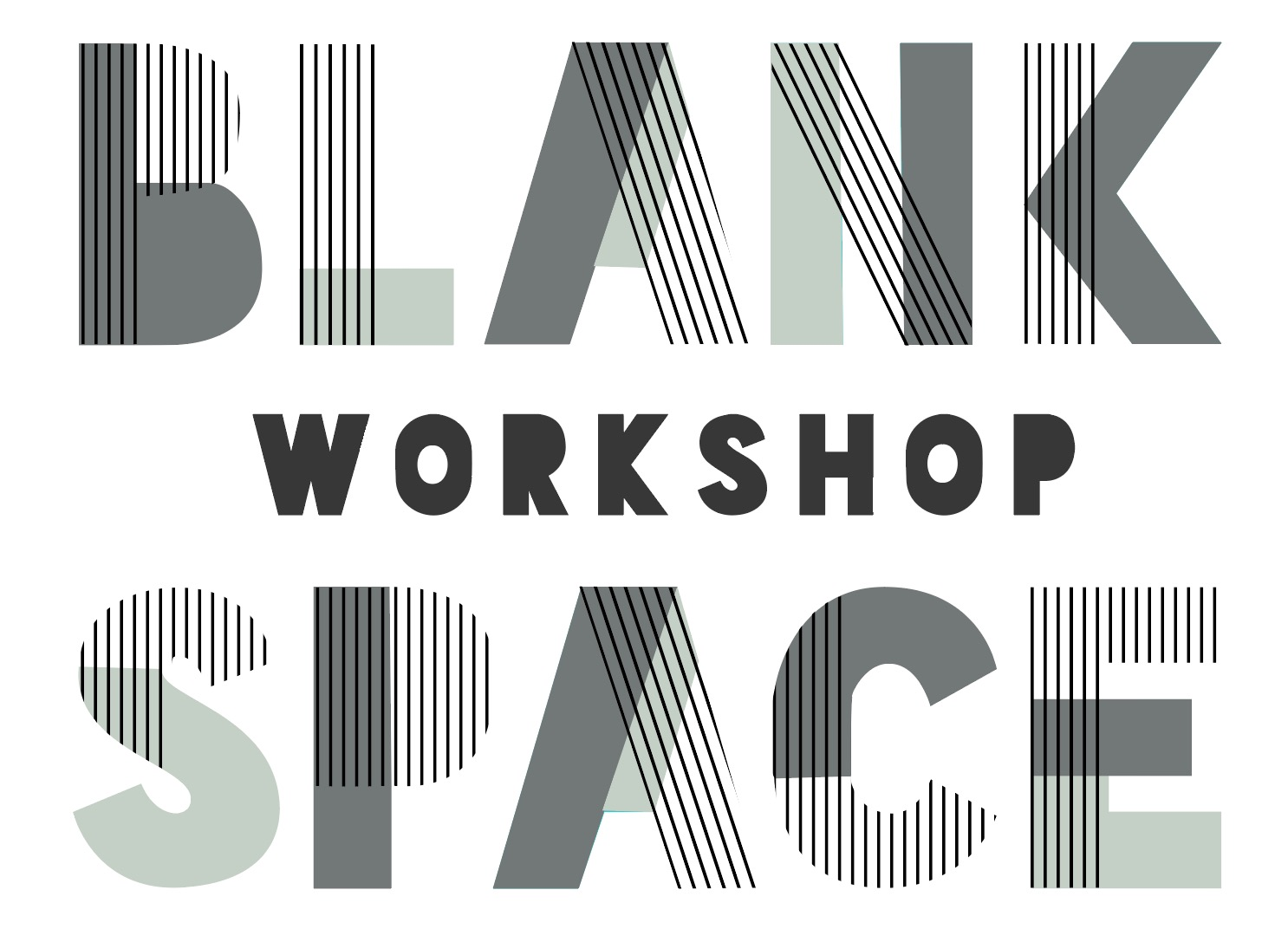 Blank Space: workshop