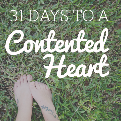 31 Days to a Contented Heart || sarahsandel.com