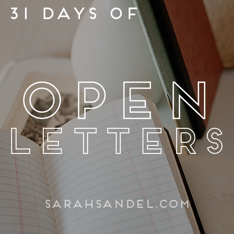 31 Days of Open Letters: A Blog Series at SarahSandel.com