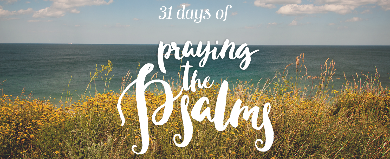 31 Days of Praying the Psalms   sarahsandel.com