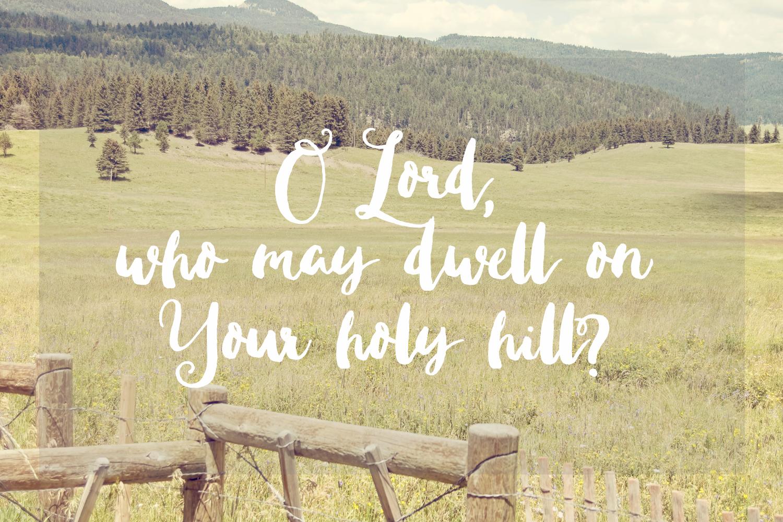 31 Days of Praying the Psalms | prayers, meditations & confession on the Psalms | sarahsandel.com | Psalm 15