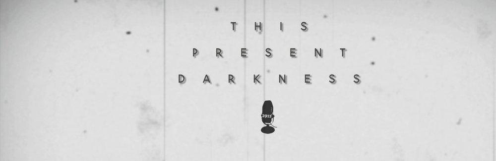 PRESENT+DARKNESS.jpg