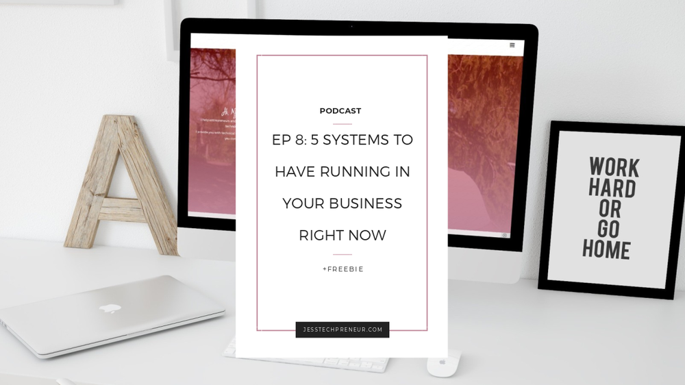 Ep 8_ 5 Systems to Have Running in Your Business Right Now.png