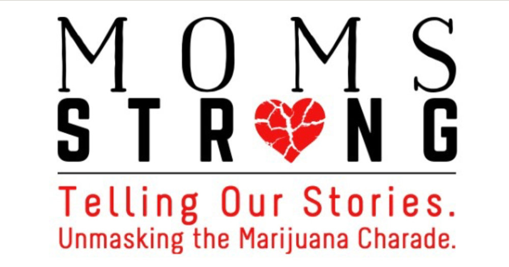 Moms Strong is a national support group partnering to inform and educate about the harms of marijuana. -