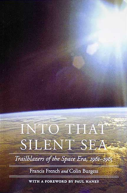 Into that Silent Sea: - Trailblazers of the Space Era, 1961-1965 (2007)