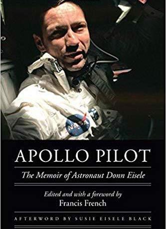 Apollo Pilot - : The Memoir of Astronaut Donn Eisele, 2017