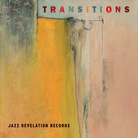 Transitions Berklee Jazz Revelation Records 2015 -