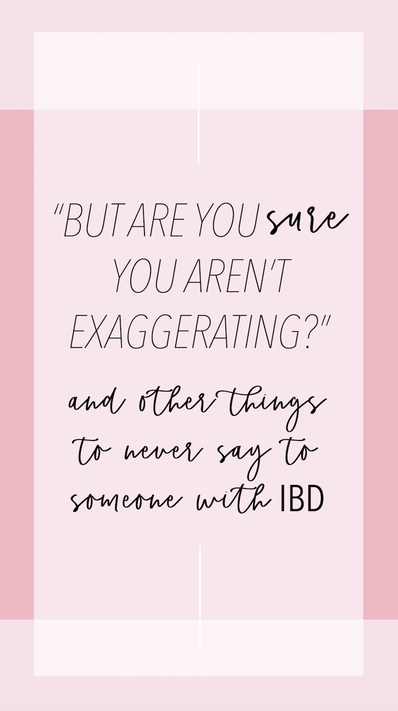 5 things to never say to someone with IBD