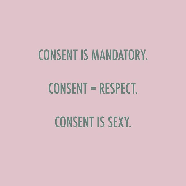 It doesn't matter how you slice it, consent is necessary before and during every sexual encounter!  Let's all move toward consent culture where we normalize these conversations and work at ending rape culture!