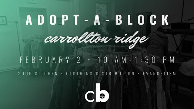 Join us on February 2 as we partner with the Dream Center to do our next Adopt-A-Block in Carrollton Ridge! We are going to be serving the community by running the soup kitchen, handing out clothing, and building relationships with our neighbors.  We'll meet at 10 AM at 535 S. Smallwood Street for a brief orientation, and then we'll disperse out into the neighborhood.  Together we can change the heartbeat of our city!