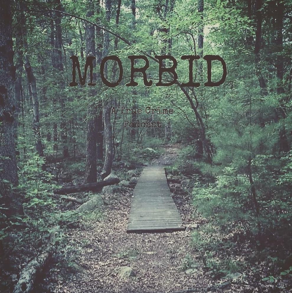 Morbid: A true crime podcast