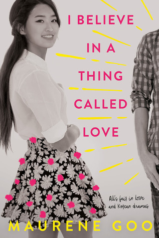 I Believe In A Thing Called Love - Author: Maurene GooDescription: I Believe In A Thing Called Love is a contemporary love story about a Korean American female protagonist who is trying to find love by following the steps of a K-Drama love story.Includes: #ownvoices #asianamerican #korean #contemporary #femaleprotagonistCitation: Goo, M. (2017). I Believe In A Thing Called Love. Farrar, Straus and Grioux (BYR).Image retrieved from: Goodreads.