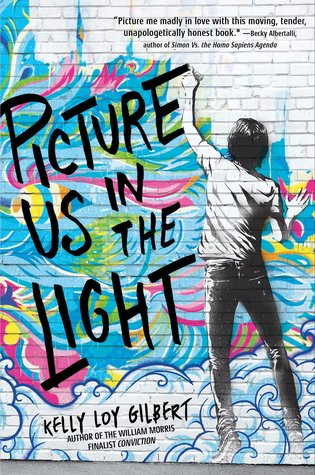 Picture Us In The Light - Author: Kelly Loy GilbertDescription: Picture Us In The Light is the story of an Asian American gay teen who is dealing with the issues of grief, unrequited love, and family mystery.Includes: #ownvoices #asianamerican #LGBTQIA #gay #contemporary #maleprotagonist.Citation: Loy Gilbert, K. (2018). Picture Us In The Light. Disney-Hyperion.Image retrieved from: Goodreads.