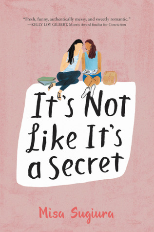 It's Not Like It's A Secret - Author: Misa SugiuraDescription: It's Not Like It's A Secret is a contemporary coming of age novel about an Asian American female protagonist who is coming to terms with the fact that she might be a lesbian because she starts to realize that she might have feelings for her Latina friend.Includes: #lesbian #LGBTQIA #femaleprotagonist #asianamerican #latinx #interraciallove #contemporaryCitation: Sugiura, M. (2017).It's Not Like It's A Secret. HarperTeen.Image retrieved from: Goodreads.