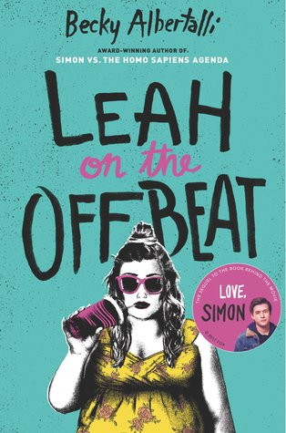 Leah On The Offbeat - Author: Becky AlbertalliDescription: Leah On The Offbeat is a contemporary novel about a girl who is coming to terms with coming out as bisexual.Includes: #bisexual #LGBTQIA #interraciallove #contemporary #femaleprotagonistCitation: Albertalli, B. (2018). Leah On The Offbeat. HarperCollins/ Brazer + Bray.Image retrieved from: Goodreads.