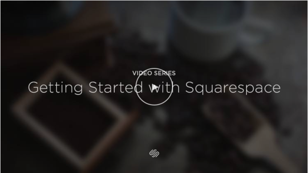 Video Series: Getting Started with Squarespace