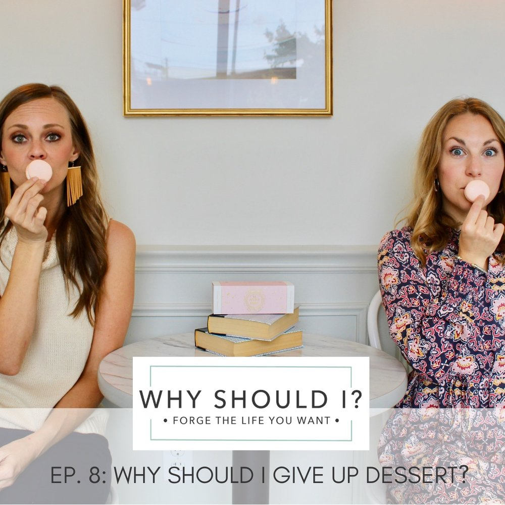 Why Should I Give Up Dessert