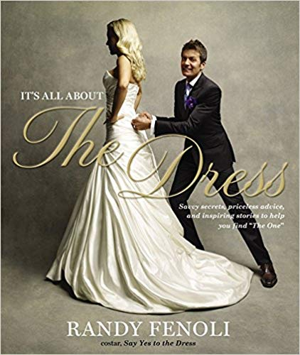 78ab1544d3915 Randy Fenoli's Book - It's All About The Dress